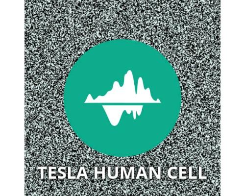 TESLA HUMAN CELL